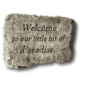 Welcome To Our Little Bit Of Paradise Stone Garden Greeting